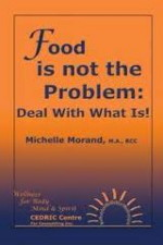 Food is not the Problem_ Deal With What Is!